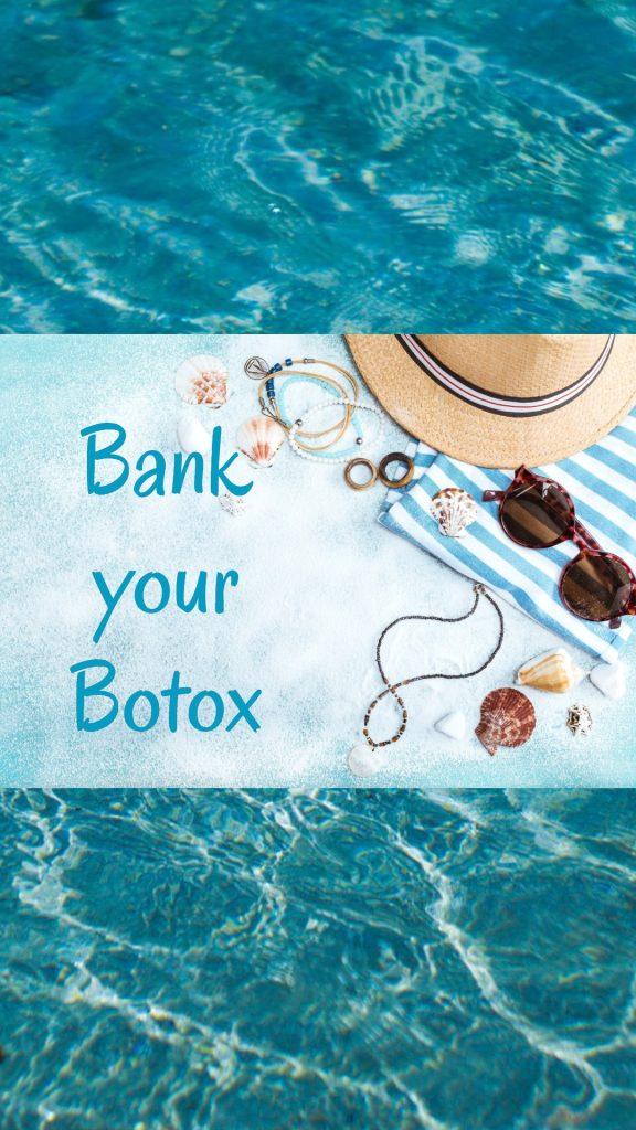 Bank your Botox Summer 2020 NJ